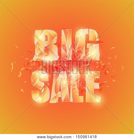 Vector shuttered glass background. Explosion of glass type Big Sale.Orange colors for hot autumn or summer sales. Design element for advertising.