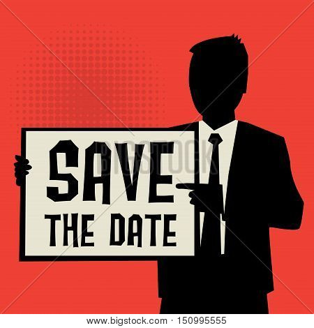 Man showing board business concept with text Save The Date vector illustration