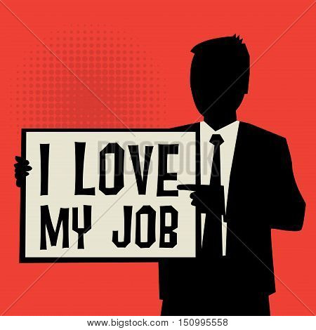 Man showing board business concept with text I love my Job vector illustration