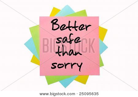 "Proverb ""better Safe Than Sorry"" Written On Bunch Of Sticky Notes"