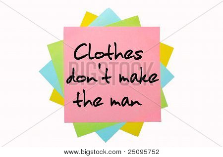 "Proverb ""clothes Don't Make The Man"" Written On Bunch Of Sticky Notes"