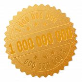 1 000 000 000 Gold Stamp Seal. Vector Golden Medal Of 1 000 000 000 Text. Text Labels Are Placed Bet poster