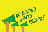 Handwriting Text Writing Go Beyond What S Is Possible. Concept Meaning Do Bigger Things You Can Reac poster