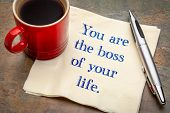 You are the boss of your life reminder - handwriting on a napkin with a cup of coffee poster