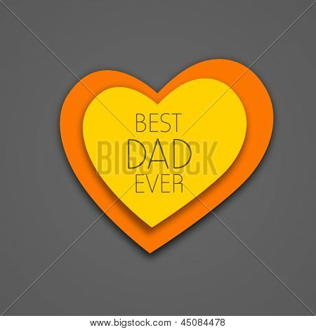 Happy Fathers Day background with yellow and orange heart having text Best Dad Ever on grey background.