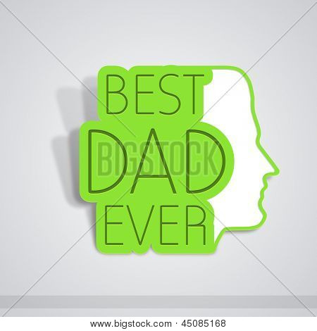 Happy Fathers Day concept with text Best Dad Ever on grey background.