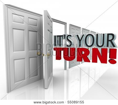 It's Your Turn Words Open Door Chance Opportunity