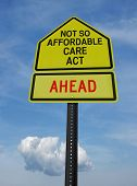picture of sarcasm  - conceptual sign with words not so affordable care act ahead over blue sky - JPG