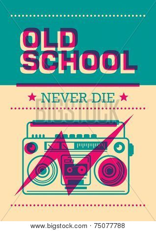 Old school poster with ghetto blaster. Vector illustration.
