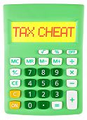 pic of cheating  - Calculator with TAX CHEAT on display on white background - JPG