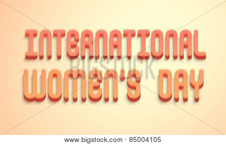 3D text International Women's Day on shiny background, can be used as poster or banner design.