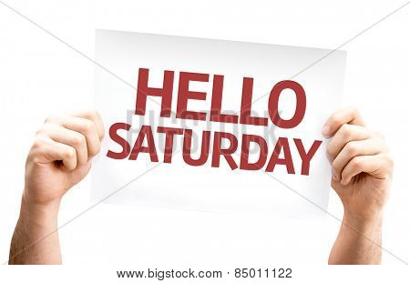 Hello Saturday card isolated on white background