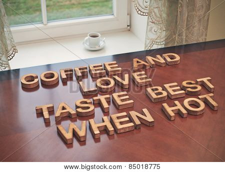 Coffee and love taste best when hot