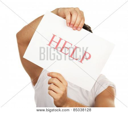 Sheet of paper with Help sign in male hands isolated on white