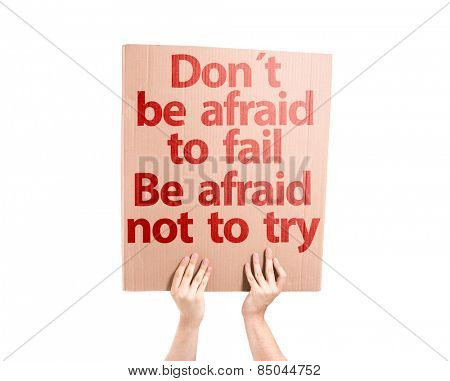 Don't be Afraid to Fail be Afraid Not to Try card isolated on white