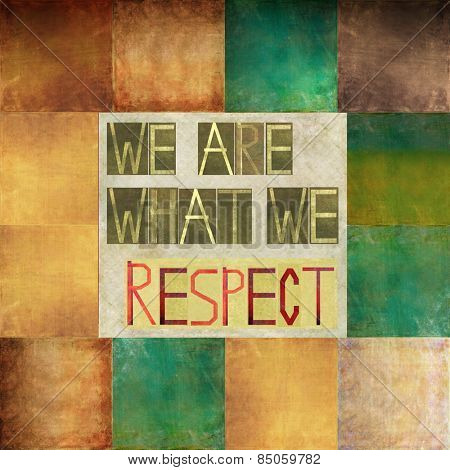 We are what we respect