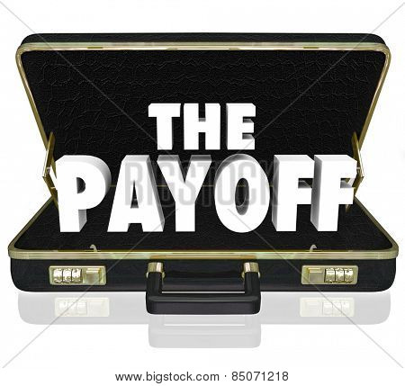 The Payoff 3d words in a black leather briefcase to illustrate the benefits or features of a new signed contract or deal for a business or company