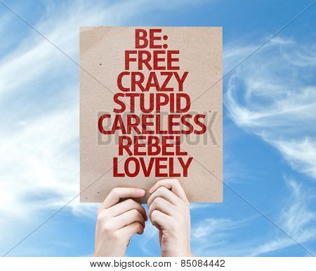 Be: Free, Crazy, Stupid, Careless, Rebel, Lovely card with sky background