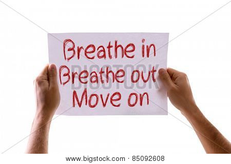 Breathe In Breathe Out Move On card isolated on white