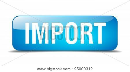 Import Blue Square 3D Realistic Isolated Web Button