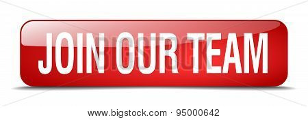 Join Our Team Red Square 3D Realistic Isolated Web Button