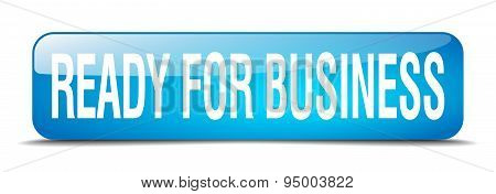 Ready For Business Blue Square 3D Realistic Isolated Web Button
