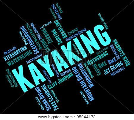 Kayaking Word Represents Water Sports And Canoe