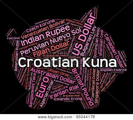 Croatian Kuna Indicates Foreign Currency And Banknote