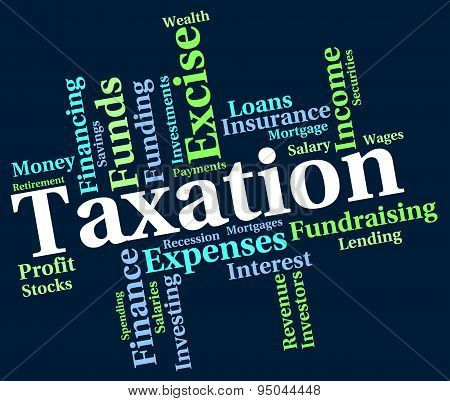 Taxation Word Indicates Levy Taxes And Irs