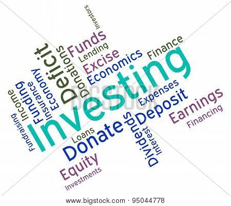 Investing Word Indicates Return On Investment And Growth
