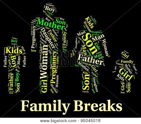 Family Breaks Shows Go On Leave And Families