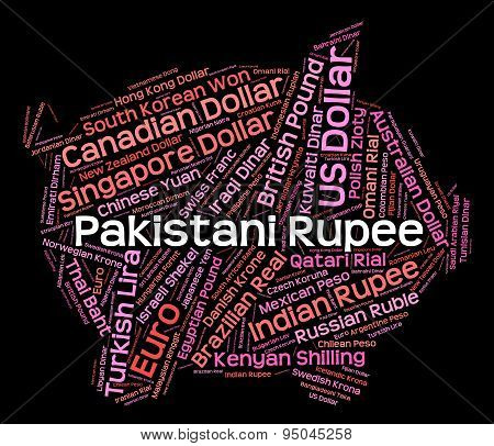 Pakistani Rupee Indicates Foreign Currency And Coinage