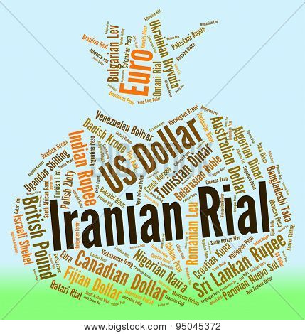 Iranian Rial Means Foreign Exchange And Banknotes