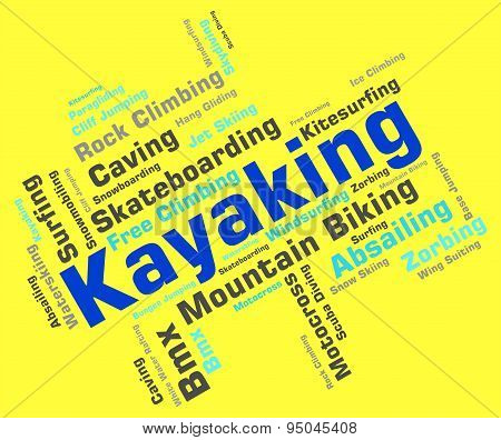 Kayaking Word Shows Water Sport And Canoe