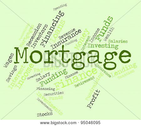 Mortgage Word Means Borrow Money And House