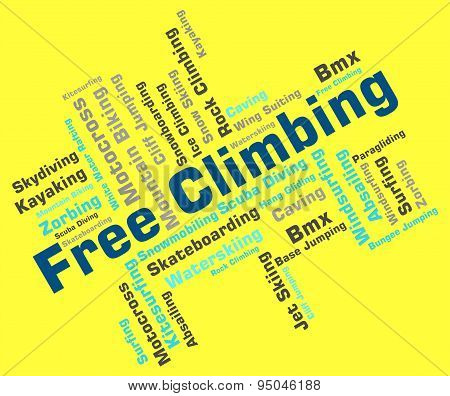 Free Climbing Words Represents Climbs Mountaineer And Climber