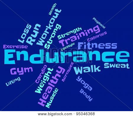 Endurance Word Means Getting Fit And Enduring