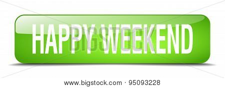 Happy Weekend Green Square 3D Realistic Isolated Web Button
