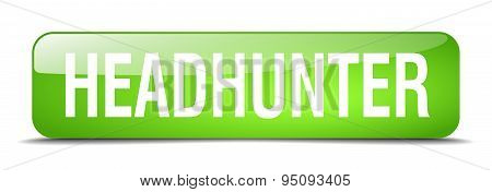 Headhunter Green Square 3D Realistic Isolated Web Button