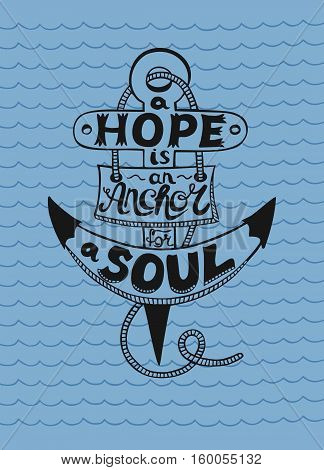 Hand lettering in anchor A Hope is anchor for the soul on a blue background with waves