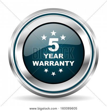 5 year warranty vector icon. Chrome border round web button. Silver metallic pushbutton.