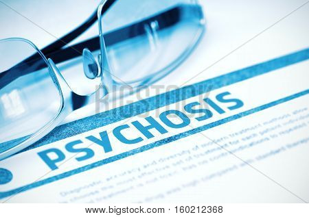 Psychosis - Medical Concept with Blurred Text and Spectacles on Blue Background. Selective Focus. 3D Rendering.