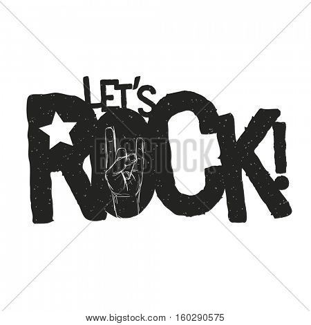 Let's Rock! grunge typographic design for t-shirts, poster, flyer etc. Elements are layered separately in vector file. Global one color used.