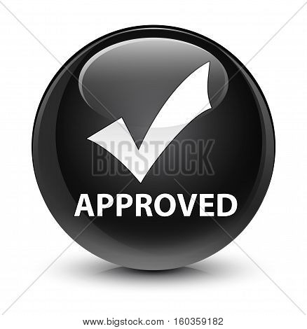 Approved (validate Icon) Glassy Black Round Button
