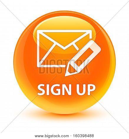 Sign Up (edit Mail Icon) Glassy Orange Round Button