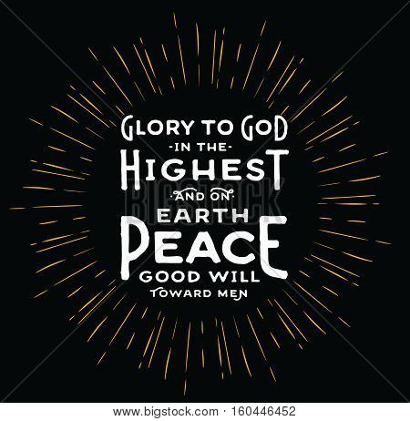 Glory to God in the Highest and on earth Peace Good Will toward men Typography Design Christmas card with light rays on black background