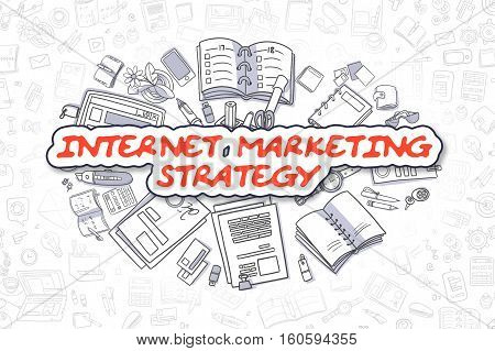 Internet Marketing Strategy - Hand Drawn Business Illustration with Business Doodles. Red Word - Internet Marketing Strategy - Doodle Business Concept.