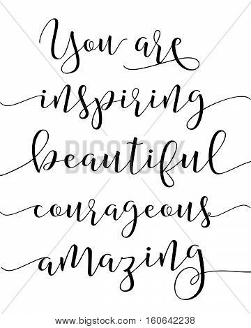 You are inspiring beautiful courageous amazing compliments printable poster art