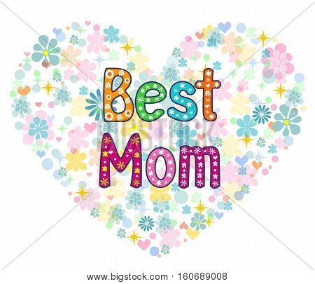 Best Mom - words in floral frame, doodle style, spring design, isolated object on transparent background