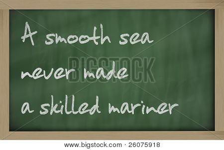 """""""eine reibungslose Meer nie gemacht als qualifizierte Seemann """" auf eine Tafel geschrieben"""